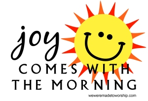 joy-comes-with-the-morning